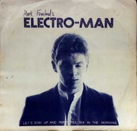 Electroman 45 vinyl single, 'Let's stay up and party 'till six in the morning'