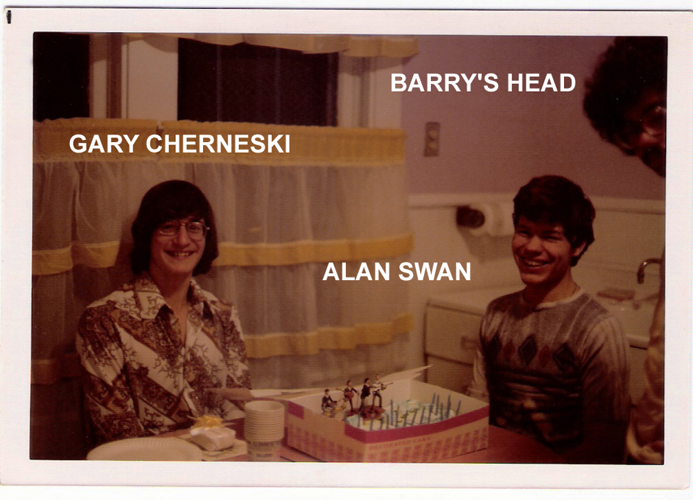 Gary Cherneski, Alan Swan & Barry's head