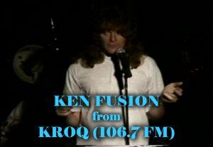Ken Fusion KROQ D.J.