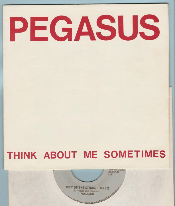 "Pegasus ""Think About Me Sometimes"" 45rpm (Parousia actually covered the B side of this, City Of The Strange Ones)"